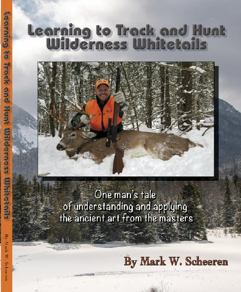 Picture of New Release - Learning to Track and Hunt Wilderness Whitetails by Mark Scheeren